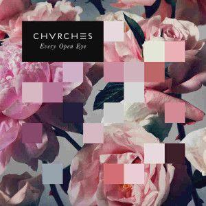 chvrches_everyopeneye_sq-252b652c5690f074c210cbe166dfb7edfc26028e-s800-c15